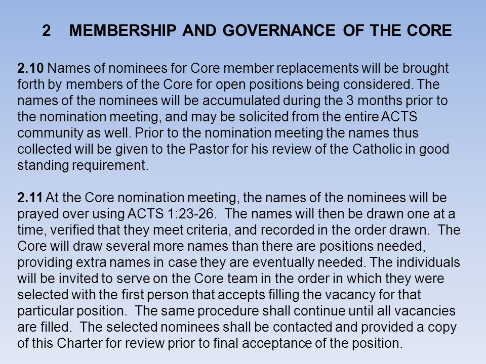 2 MEMBERSHIP AND GOVERNANCE OF THE CORE 2.10 Names of nominees for Core member replacements will be brought forth by members of the Core for open positions being considered.