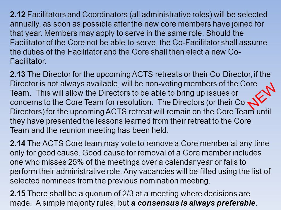 2.12 Facilitators and Coordinators (all administrative roles) will be selected annually, as soon as possible after the new core members have joined for that year.