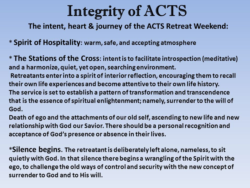 * Spirit of Hospitality : warm, safe, and accepting atmosphere * The Stations of the Cross : intent is to facilitate introspection (meditative) and a harmonize, quiet, yet open, searching environment.
