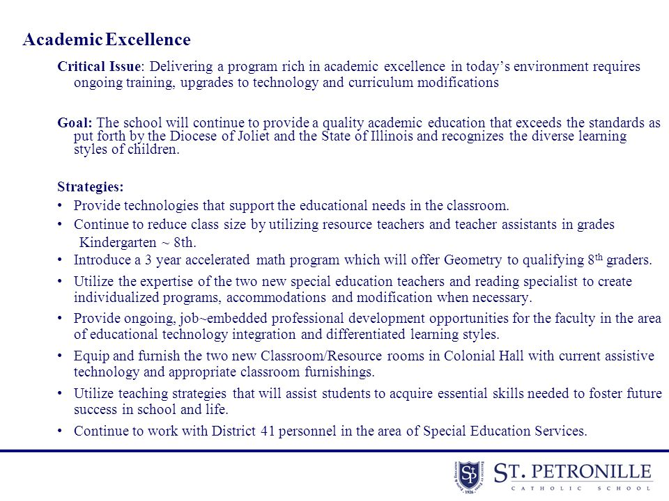 Academic Excellence Critical Issue: Delivering a program rich in academic excellence in today's environment requires ongoing training, upgrades to tec
