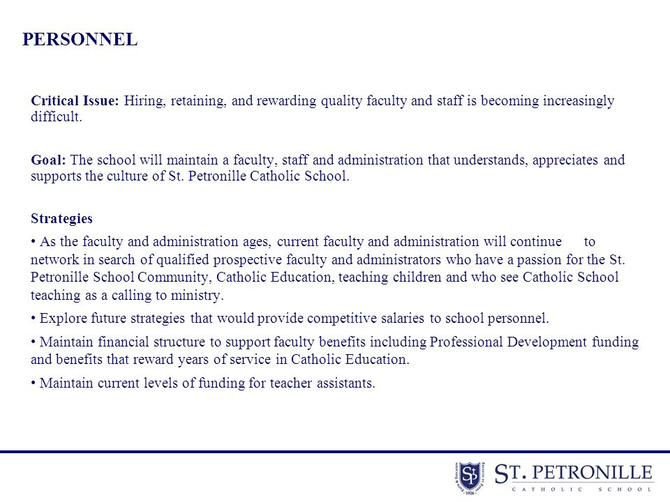 PERSONNEL Critical Issue: Hiring, retaining, and rewarding quality faculty and staff is becoming increasingly difficult.