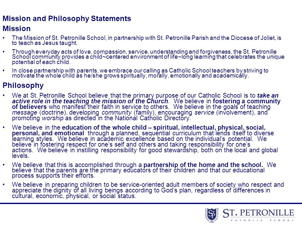 Mission and Philosophy Statements Mission The Mission of St. Petronille School, in partnership with St. Petronille Parish and the Diocese of Joliet, i