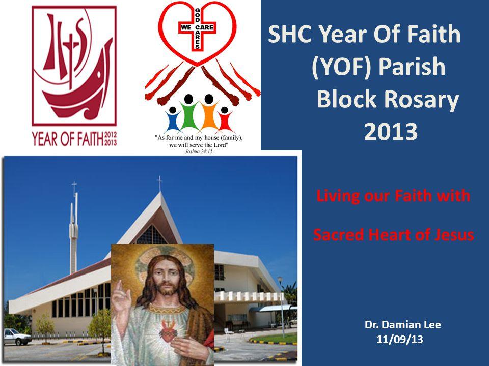 SHC Year Of Faith (YOF) Parish Block Rosary 2013 Living our Faith with the Sacred Heart of Jesus Dr.