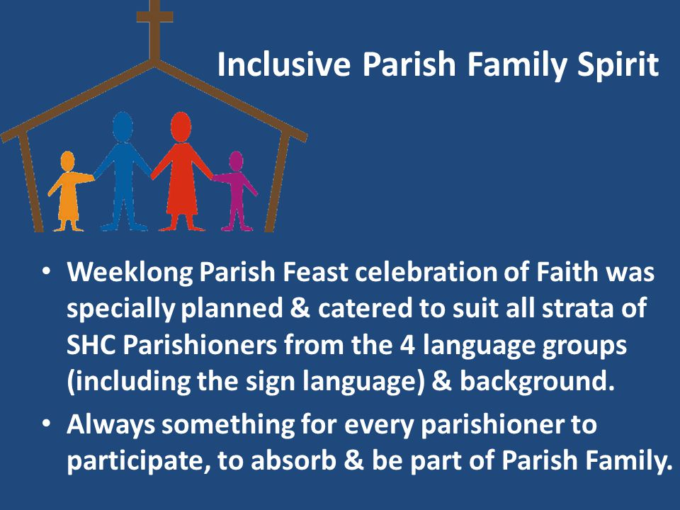 Inclusive Parish Family Spirit Weeklong Parish Feast celebration of Faith was specially planned & catered to suit all strata of SHC Parishioners from the 4 language groups (including the sign language) & background.