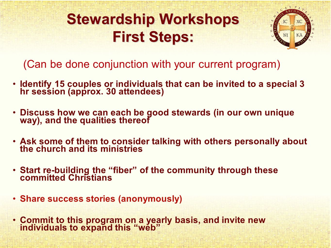Stewardship Workshops First Steps: Identify 15 couples or individuals that can be invited to a special 3 hr session (approx.