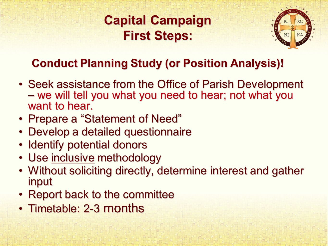 Capital Campaign First Steps: Conduct Planning Study (or Position Analysis).