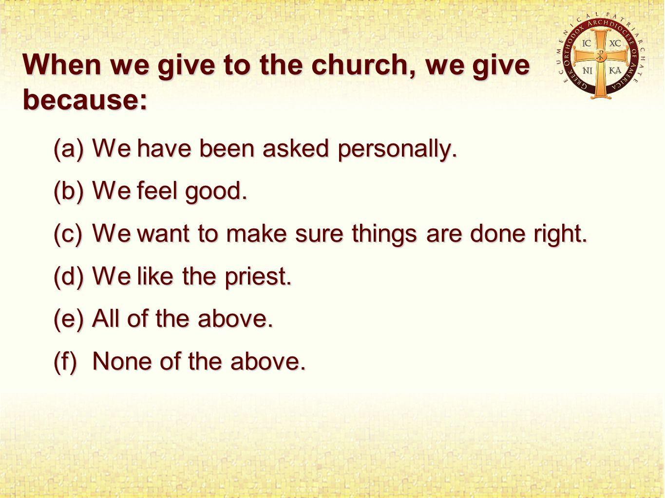 When we give to the church, we give because: (a)We have been asked personally.