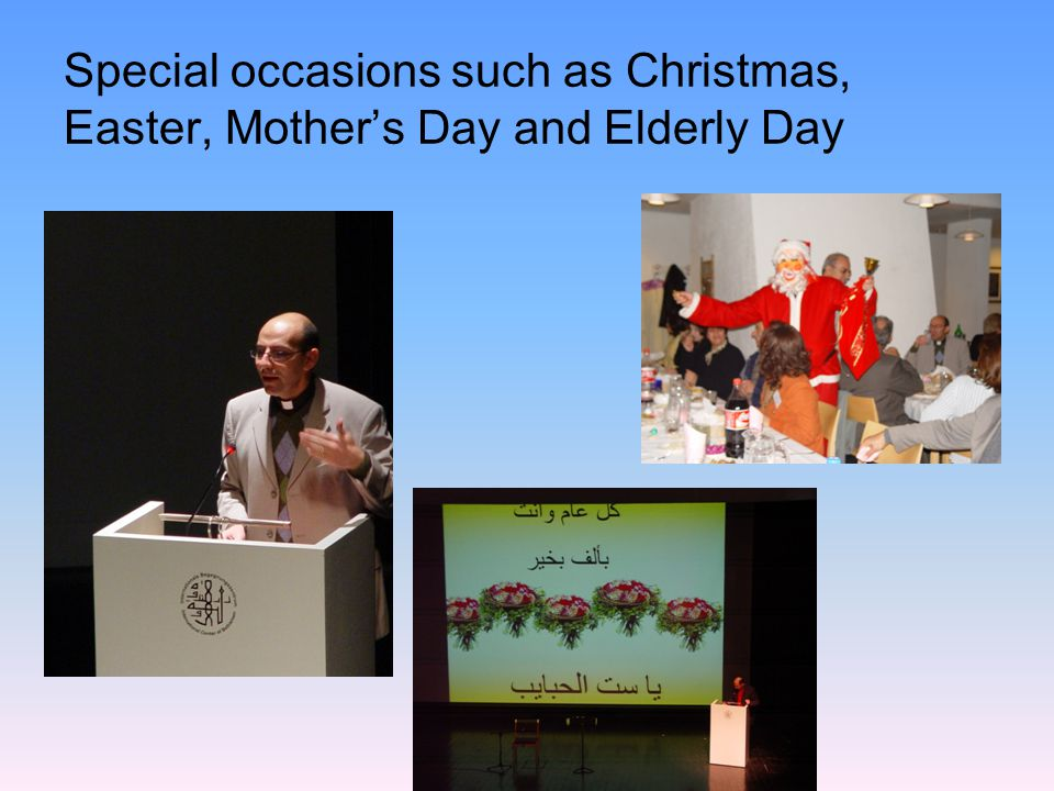 Special occasions such as Christmas, Easter, Mother's Day and Elderly Day