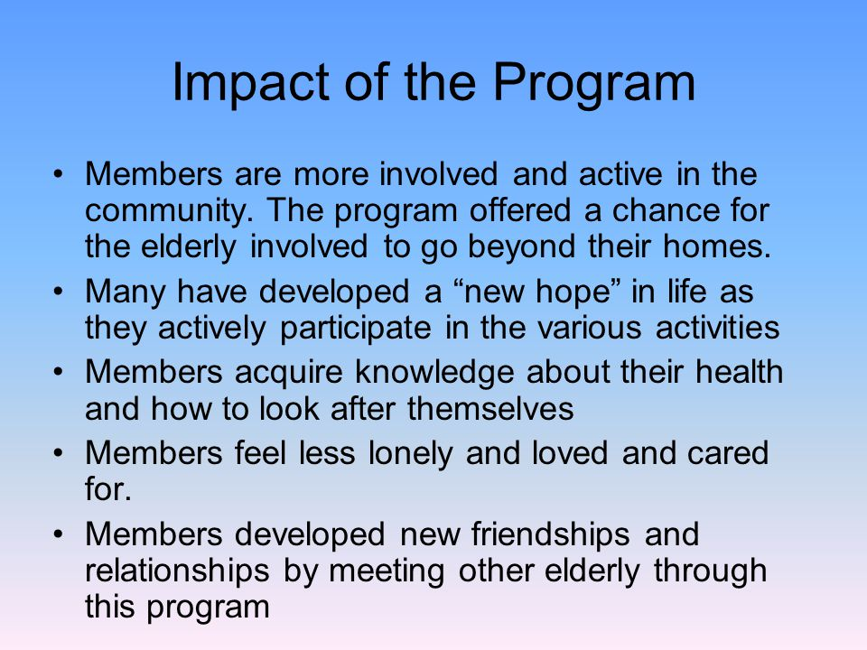 Impact of the Program Members are more involved and active in the community.