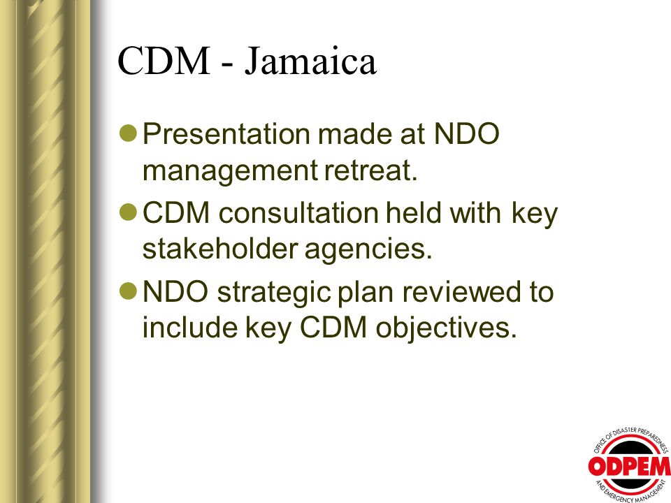 CDM - Jamaica Presentation made at NDO management retreat.