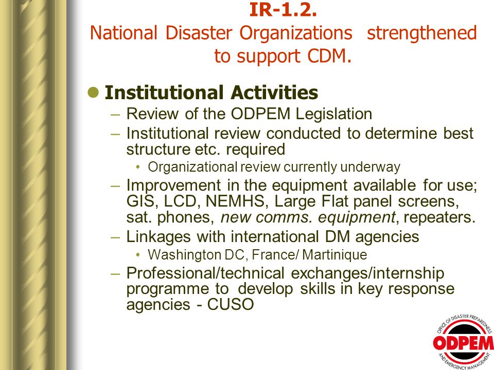 IR-1.2. National Disaster Organizations strengthened to support CDM.
