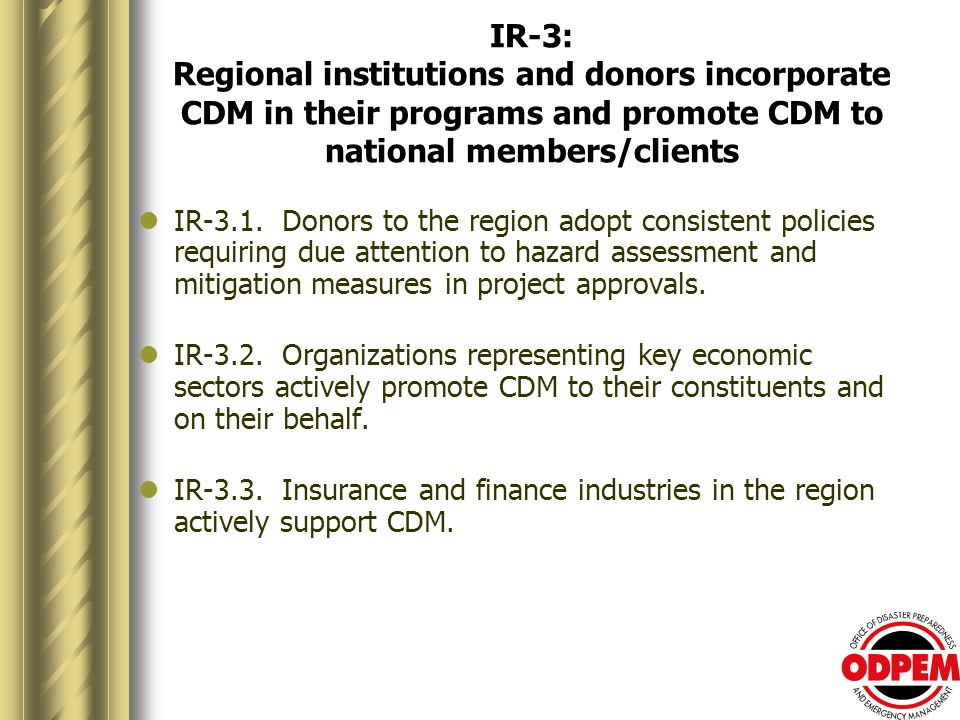 IR-3: Regional institutions and donors incorporate CDM in their programs and promote CDM to national members/clients IR-3.1.