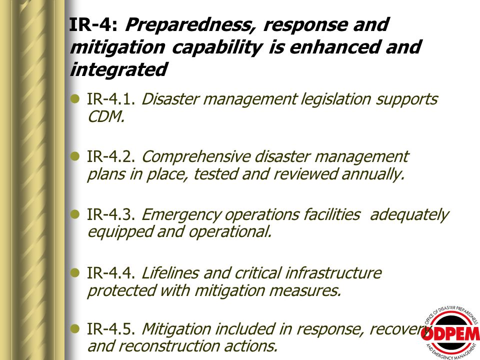 IR-4: Preparedness, response and mitigation capability is enhanced and integrated IR-4.1.