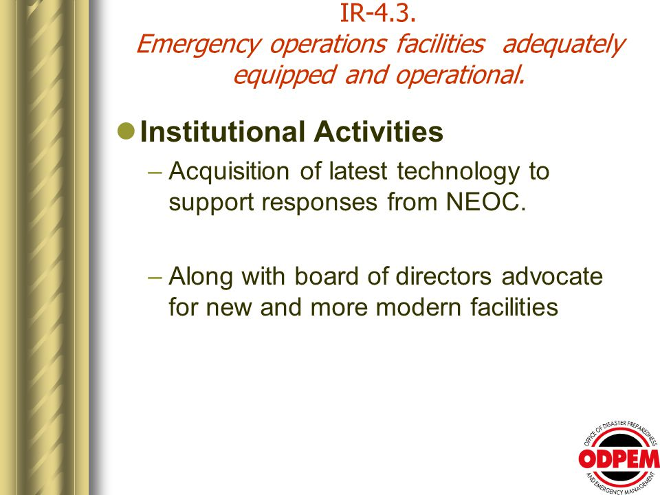 IR-4.3. Emergency operations facilities adequately equipped and operational.