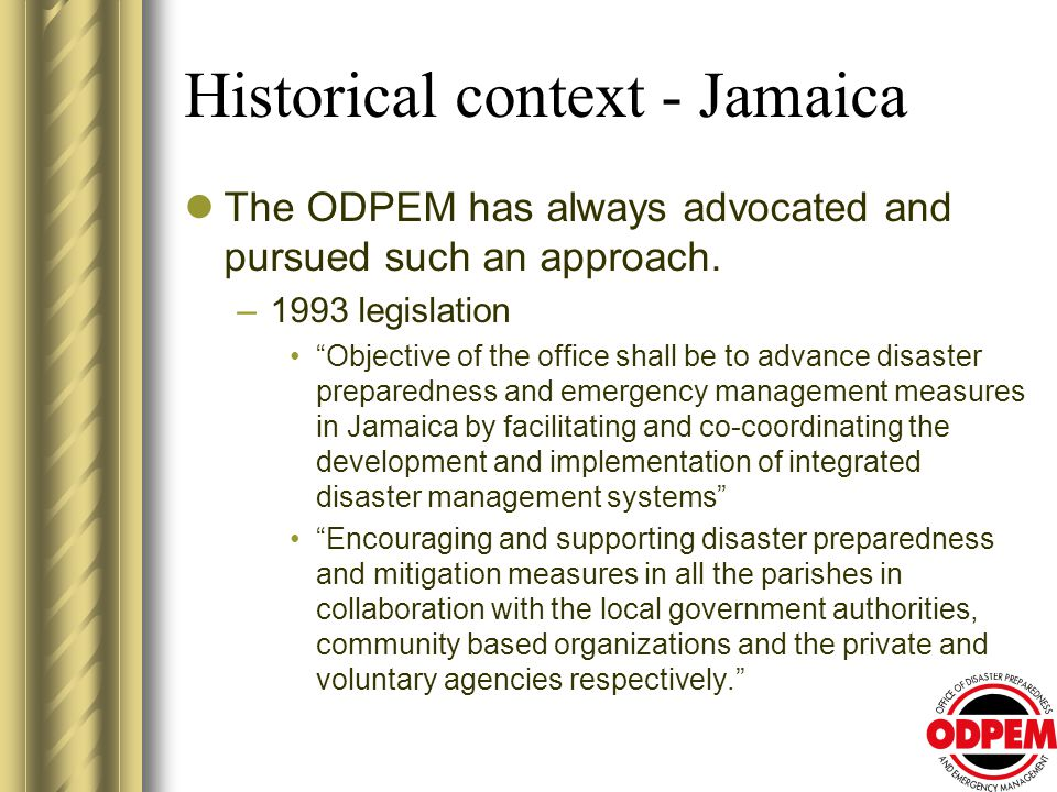 Historical context - Jamaica The ODPEM has always advocated and pursued such an approach.