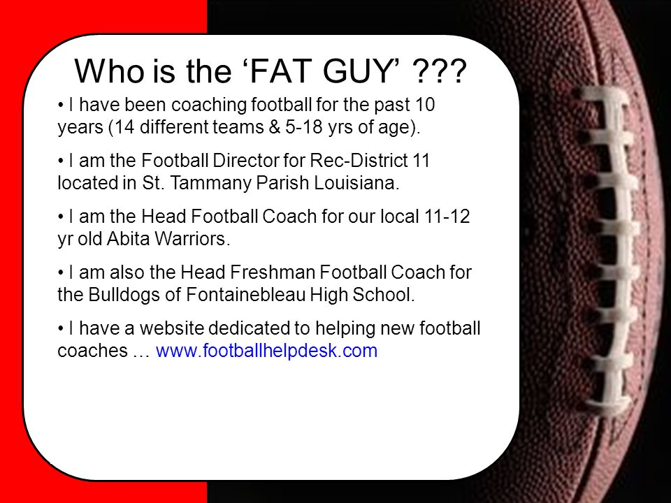 Who is the 'FAT GUY' .