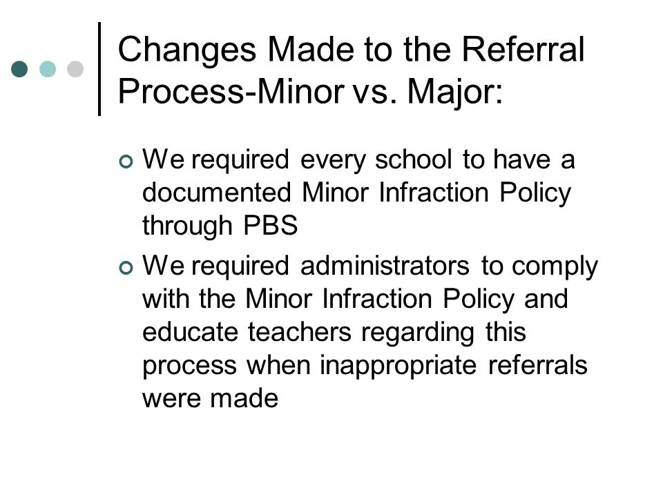 Changes Made to the Referral Process-Minor vs.