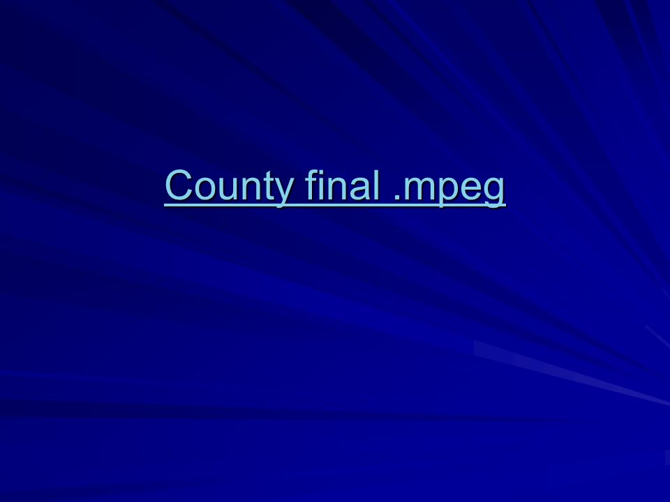 County final.mpeg County final.mpeg