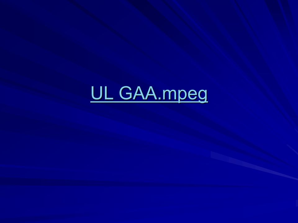 UL GAA.mpeg UL GAA.mpeg