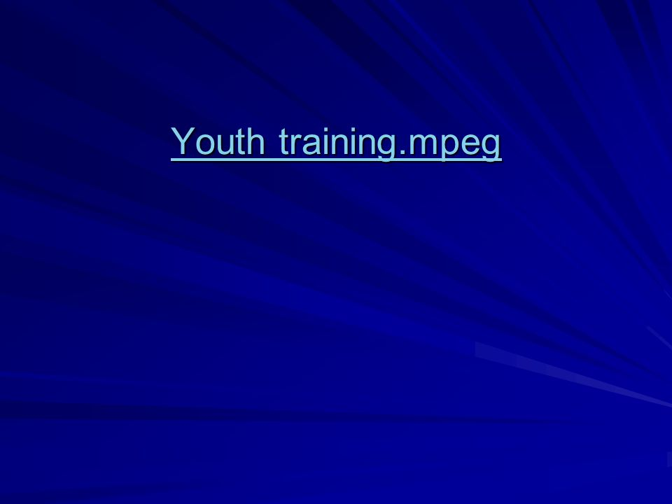 Youth training.mpeg Youth training.mpeg