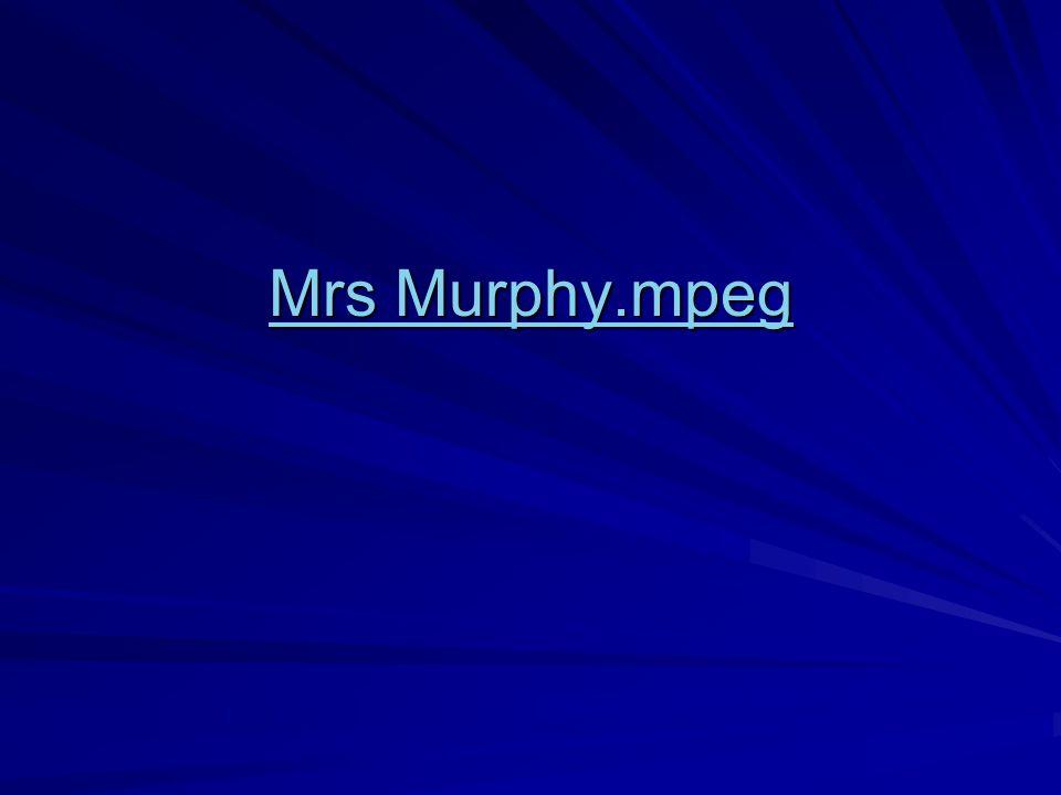 Mrs Murphy.mpeg Mrs Murphy.mpeg
