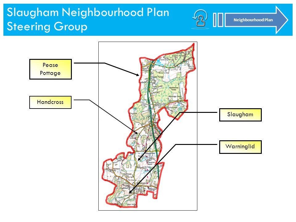 Slaugham Neighbourhood Plan Steering Group Neighbourhood Plan Warninglid Slaugham Pease Pottage Handcross