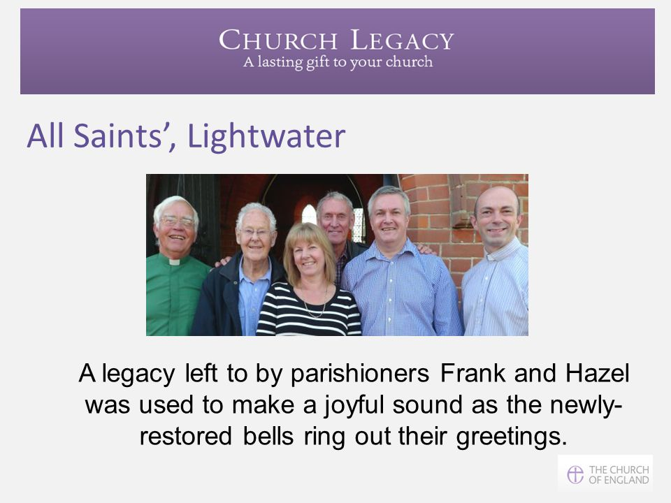 All Saints', Lightwater A legacy left to by parishioners Frank and Hazel was used to make a joyful sound as the newly- restored bells ring out their g