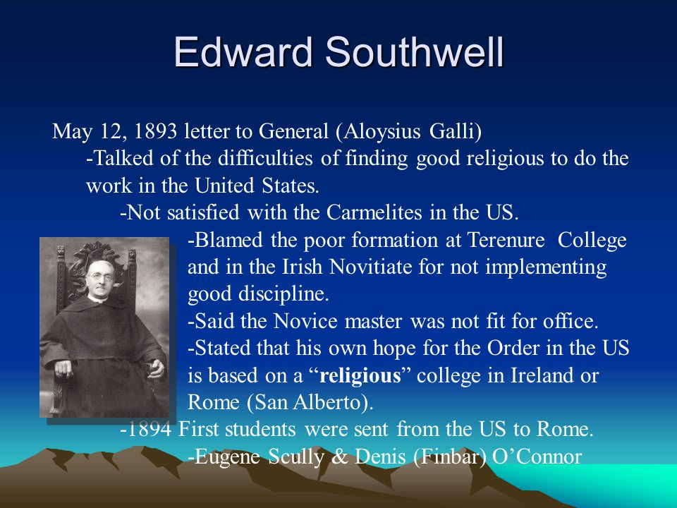 Edward Southwell May 12, 1893 letter to General (Aloysius Galli) -Talked of the difficulties of finding good religious to do the work in the United St