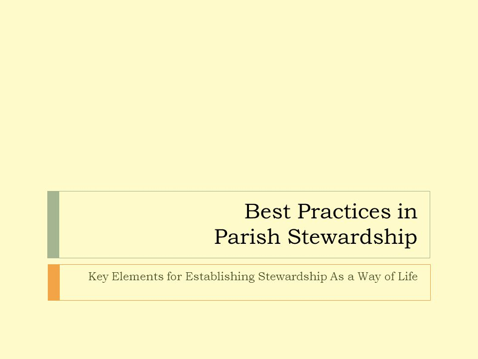 Best Practices in Parish Stewardship Key Elements for Establishing Stewardship As a Way of Life