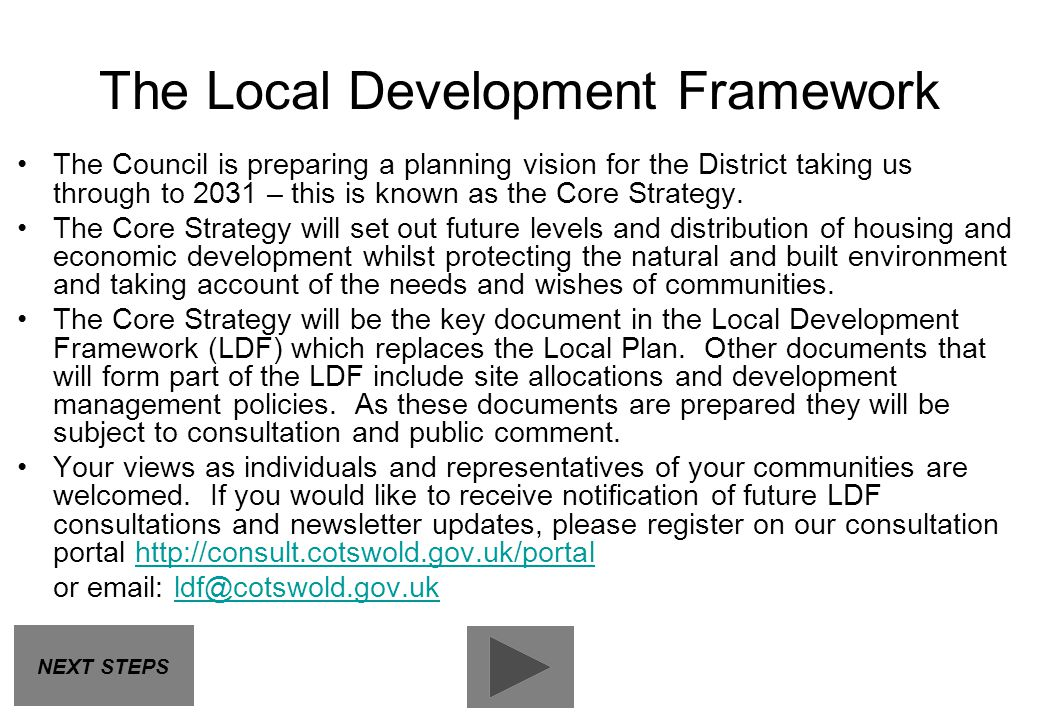 The Local Development Framework The Council is preparing a planning vision for the District taking us through to 2031 – this is known as the Core Stra