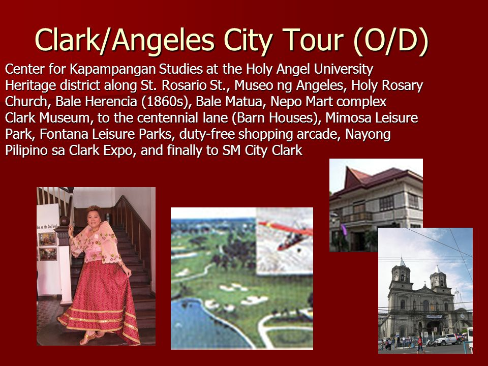 Clark/Angeles City Tour (O/D) Center for Kapampangan Studies at the Holy Angel University Heritage district along St.