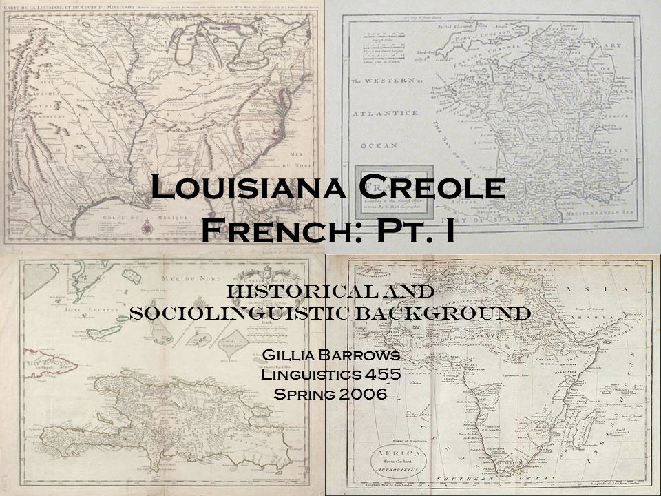 Sudden influx of slaves from the Mina post/Gulf of Guinea 1777-1788 –Doubled the number of slaves in Louisiana –Probably same Kwa, Mandekan, Bantu languages, perhaps others(?) –Because of strong extant creole-speaking commmunity, had little impact on creolization process Africa with Gulf of Guinea area outlined Gulf of Guinea Slave Compound, Gulf of Guinea