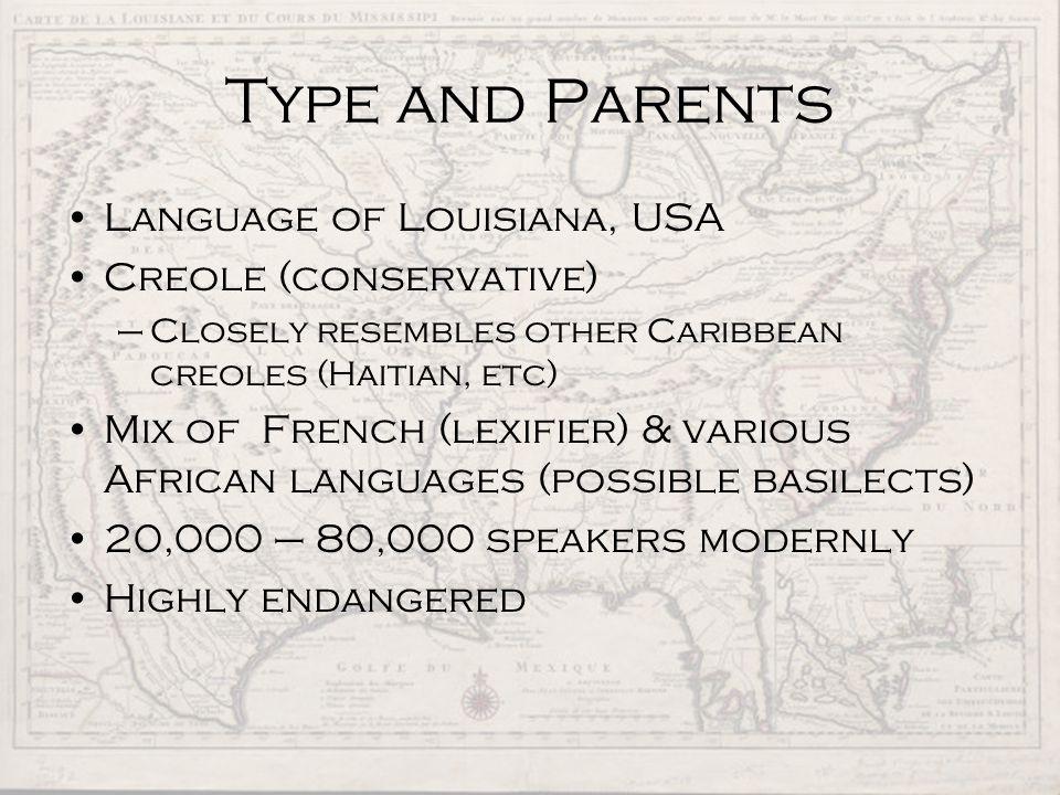 Varieties of French (ironically more standard than the Louisiana varieties) brought by French- speaking refugees from St.