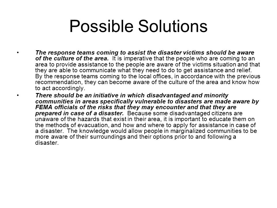Possible Solutions The response teams coming to assist the disaster victims should be aware of the culture of the area.