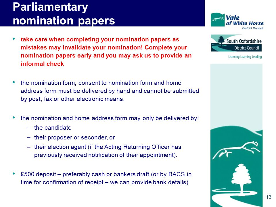 Submitting Parliamentary nomination papers take care when completing your nomination papers as mistakes may invalidate your nomination.