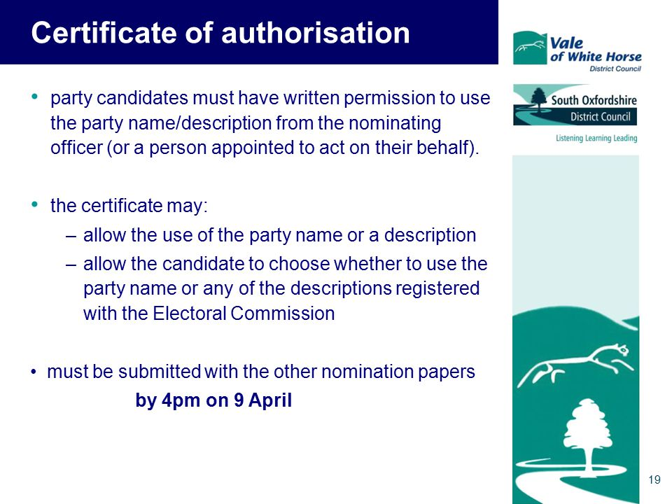 Certificate of authorisation party candidates must have written permission to use the party name/description from the nominating officer (or a person appointed to act on their behalf).