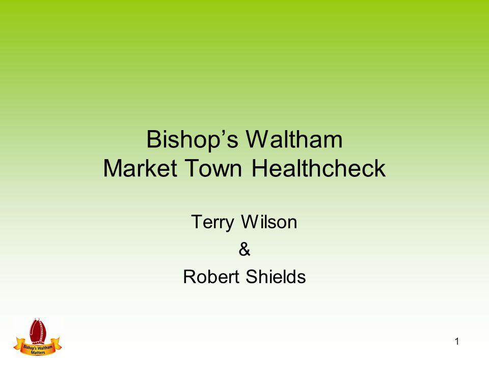 Bishop's Waltham Market Town Healthcheck Terry Wilson & Robert Shields 1