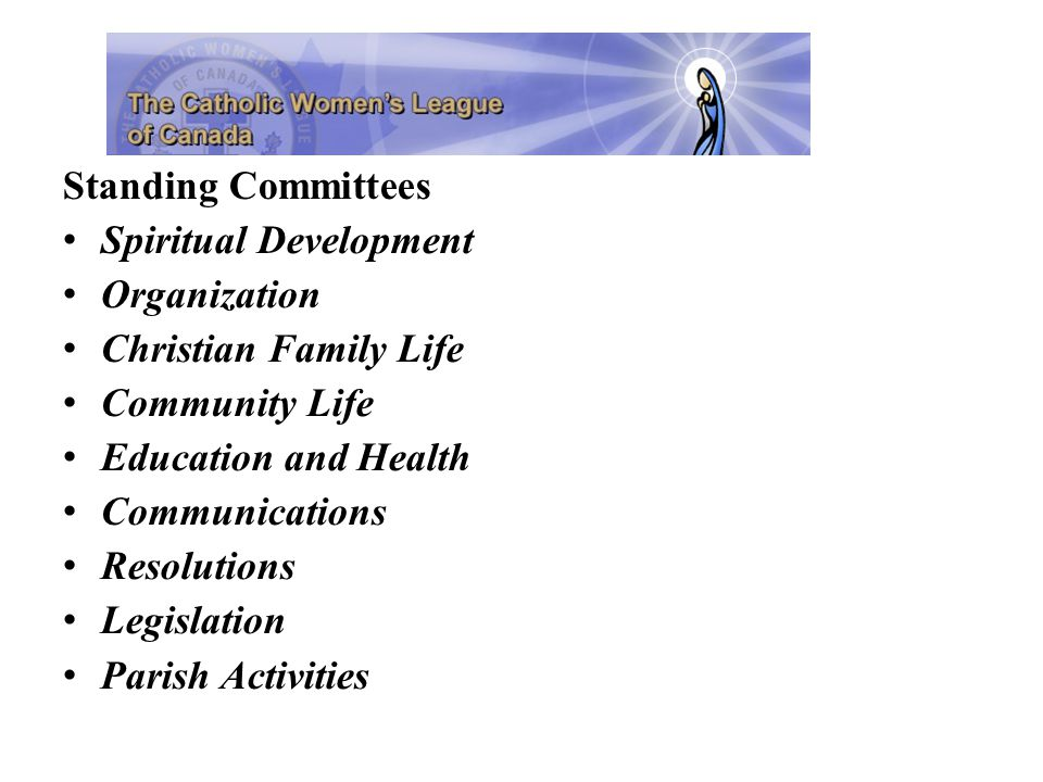 Standing Committees Spiritual Development Organization Christian Family Life Community Life Education and Health Communications Resolutions Legislation Parish Activities