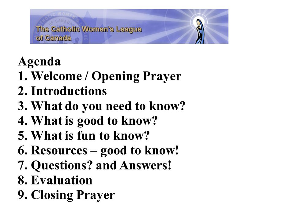Agenda 1. Welcome / Opening Prayer 2. Introductions 3.