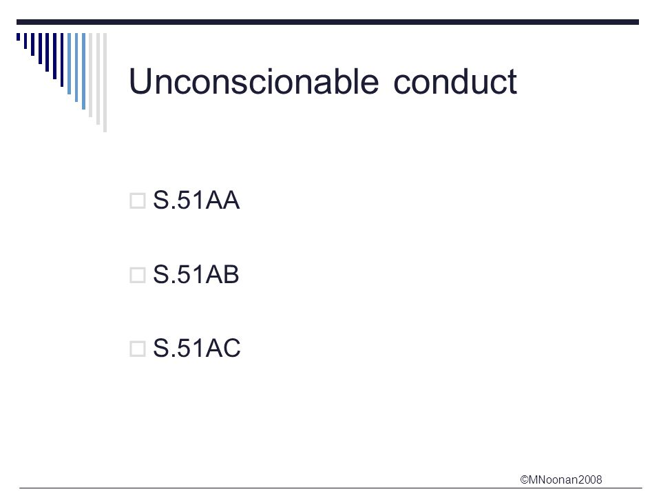 ©MNoonan2008 Unconscionable conduct  S.51AA  S.51AB  S.51AC