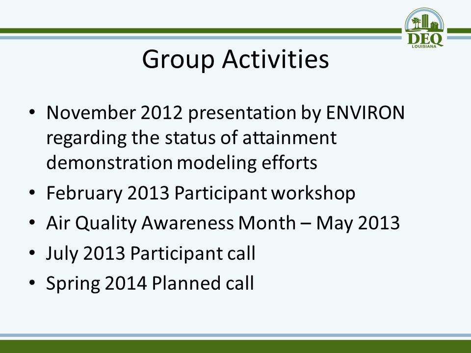 Group Activities November 2012 presentation by ENVIRON regarding the status of attainment demonstration modeling efforts February 2013 Participant wor
