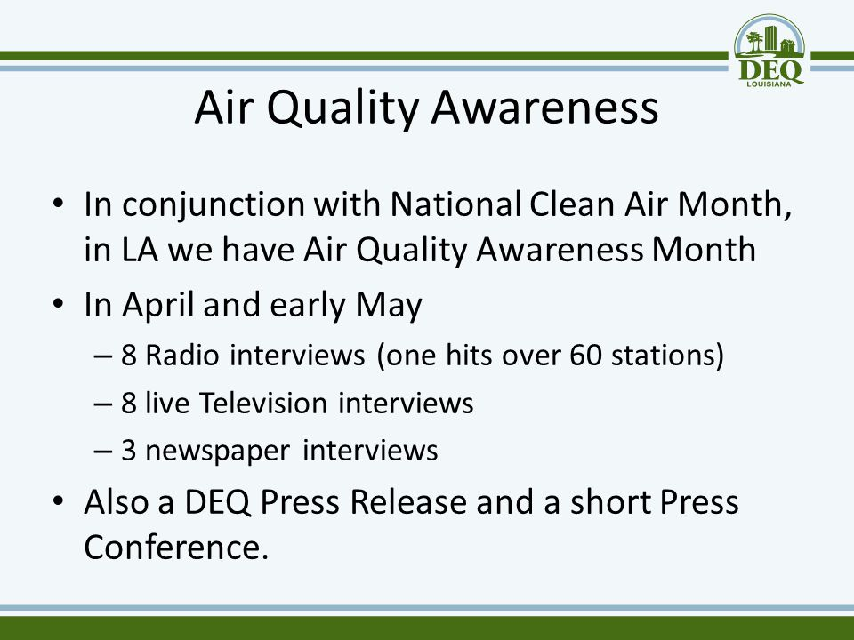 Air Quality Awareness In conjunction with National Clean Air Month, in LA we have Air Quality Awareness Month In April and early May – 8 Radio intervi