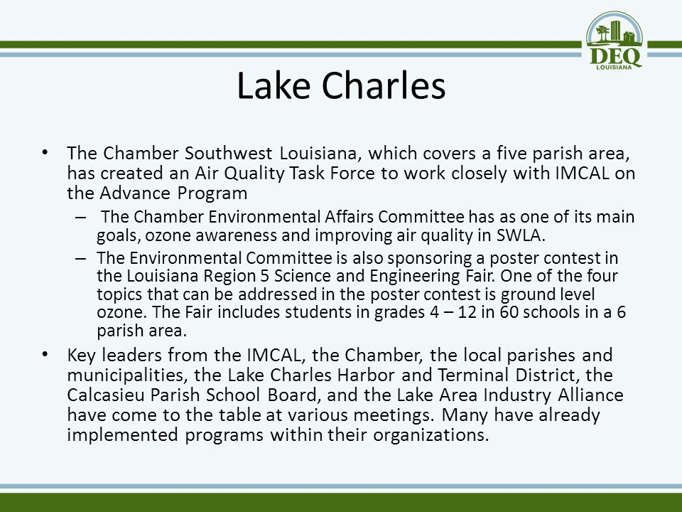 Lake Charles The Chamber Southwest Louisiana, which covers a five parish area, has created an Air Quality Task Force to work closely with IMCAL on the