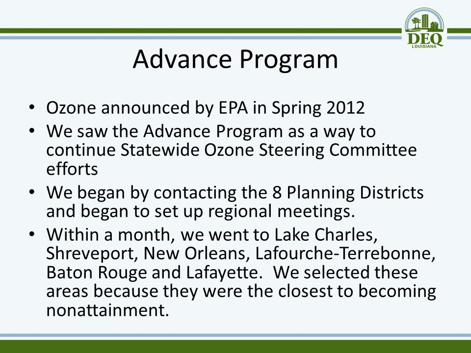 Advance Program Ozone announced by EPA in Spring 2012 We saw the Advance Program as a way to continue Statewide Ozone Steering Committee efforts We be