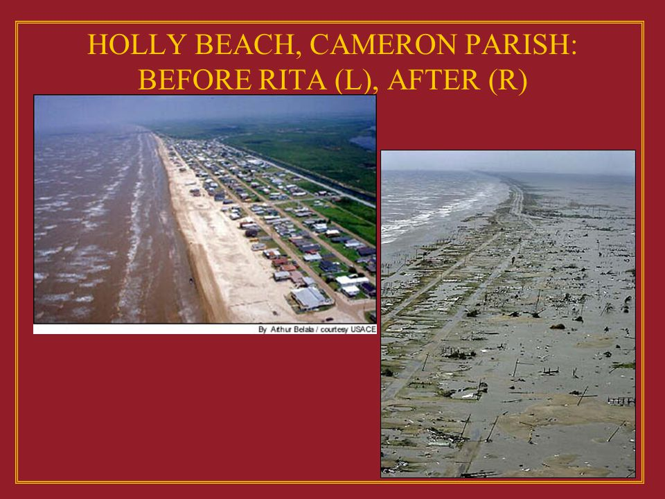 HOLLY BEACH, CAMERON PARISH: BEFORE RITA (L), AFTER (R)