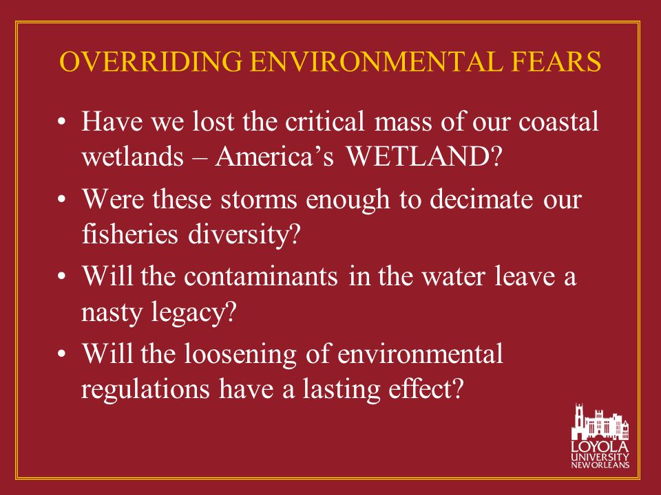 OVERRIDING ENVIRONMENTAL FEARS Have we lost the critical mass of our coastal wetlands – America's WETLAND.
