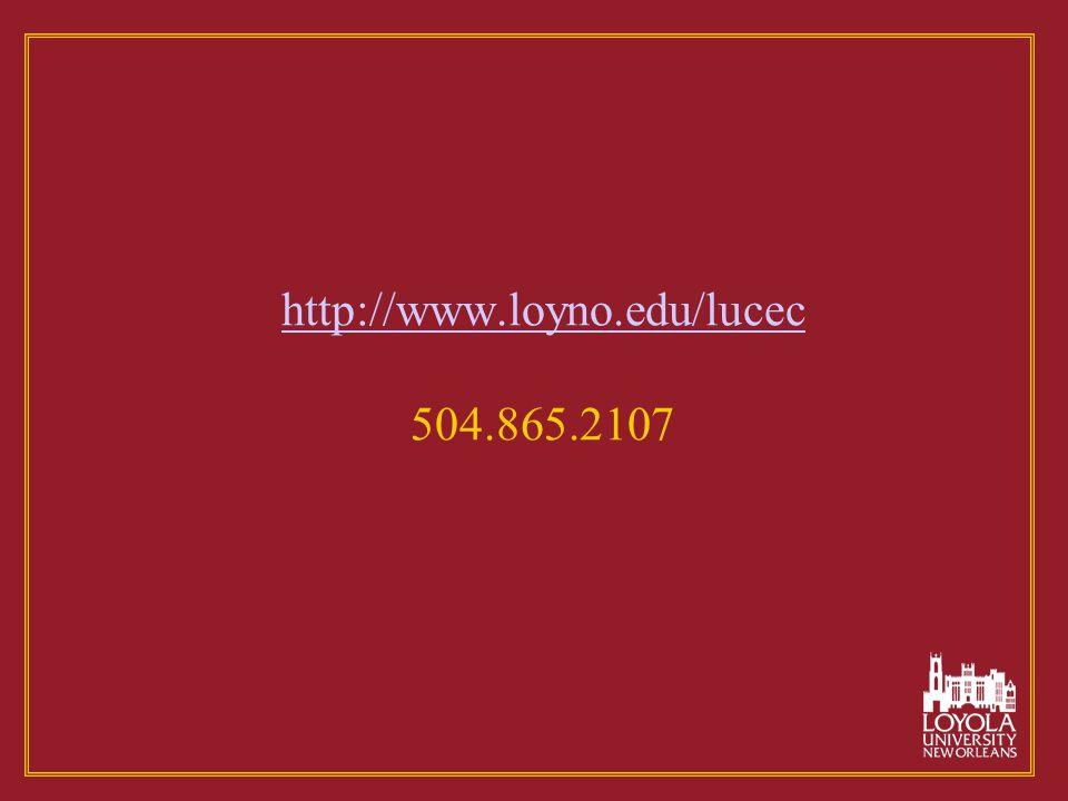 http://www.loyno.edu/lucec http://www.loyno.edu/lucec 504.865.2107