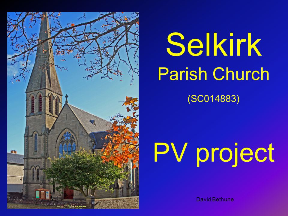 Selkirk Parish Church (SC014883) PV project David Bethune