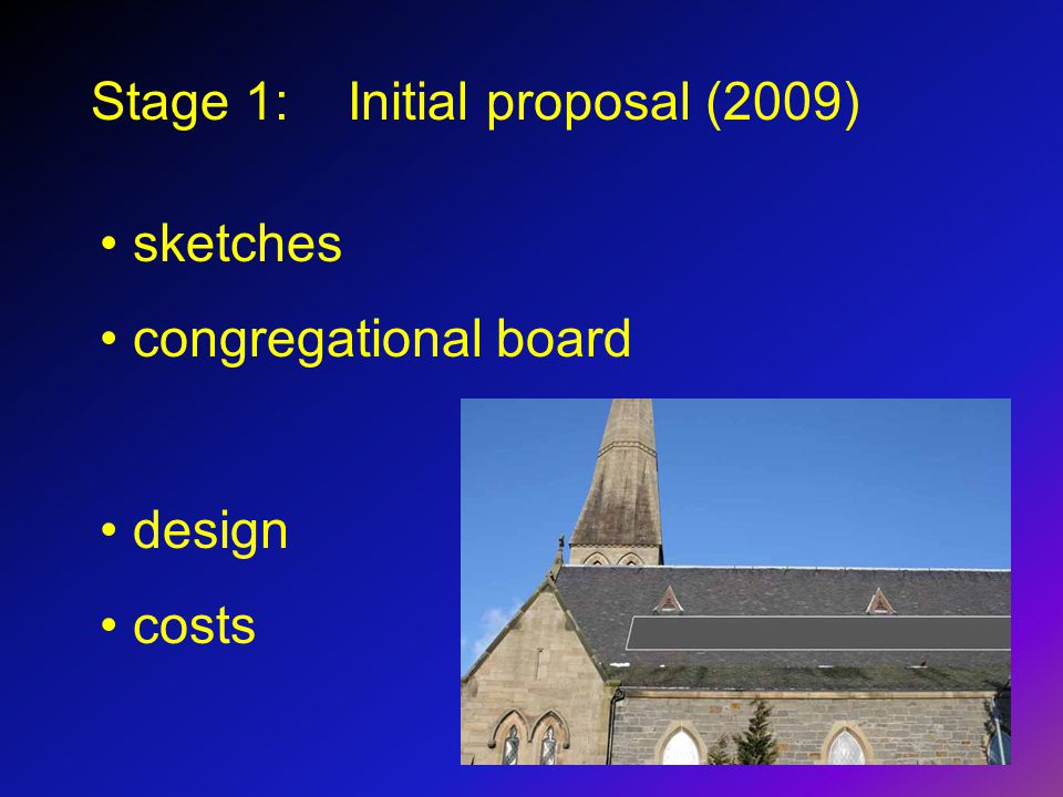 Stage 1: Initial proposal (2009) sketches congregational board design costs