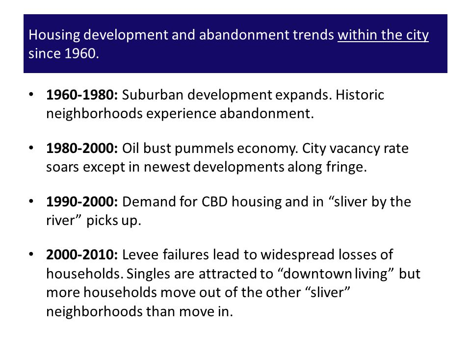 1960-1980: Suburban development expands. Historic neighborhoods experience abandonment.